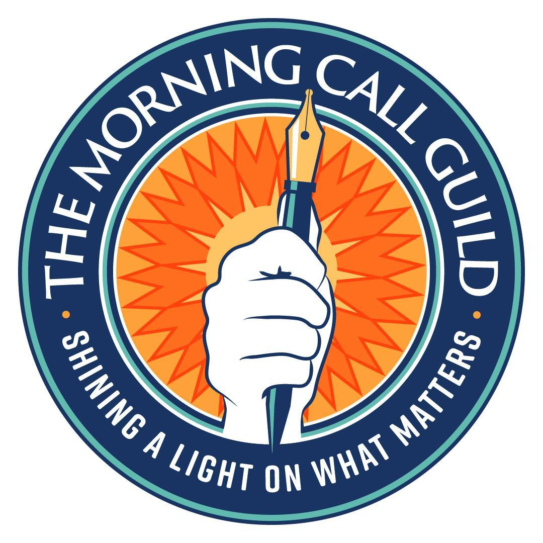 The Morning Call Guild: Shining a Light on what matters